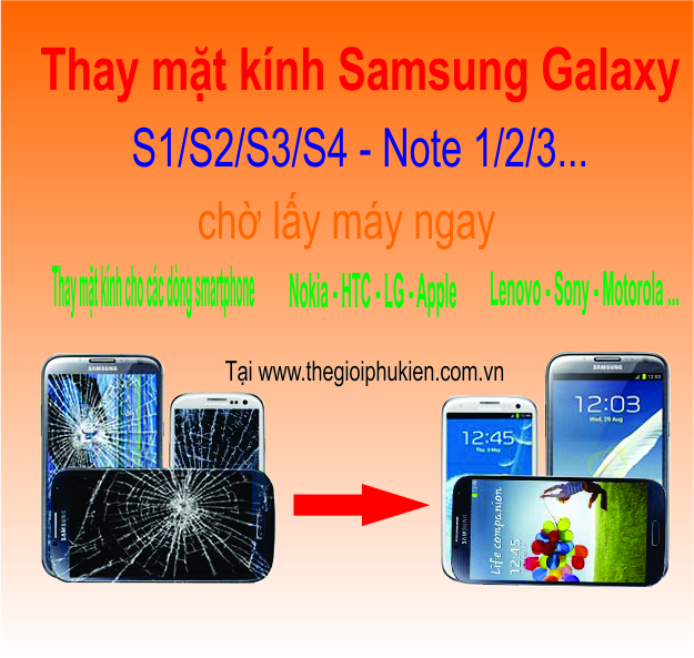 Thay mặt kính Samsung S1 S2 S3 S4 Note1 Note 2